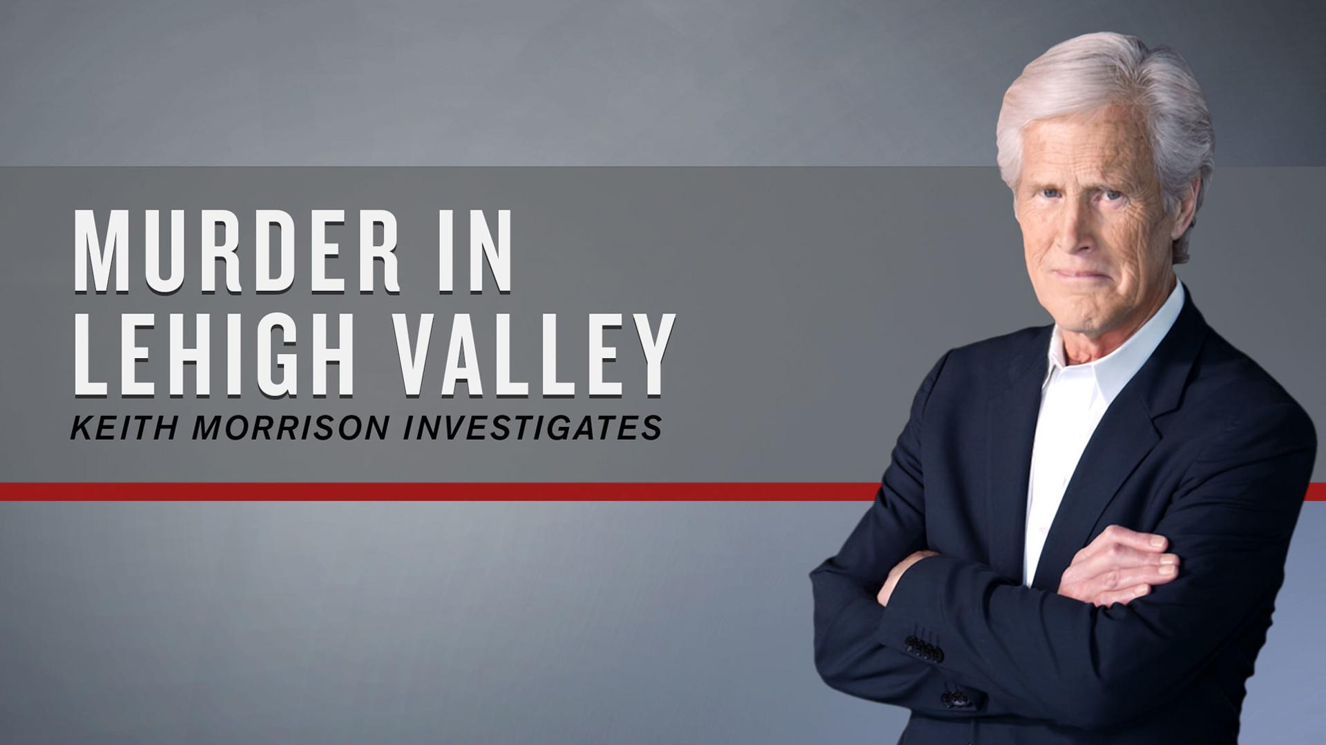 Murder in Lehigh Valley Keith Morrison Investigates Season 1