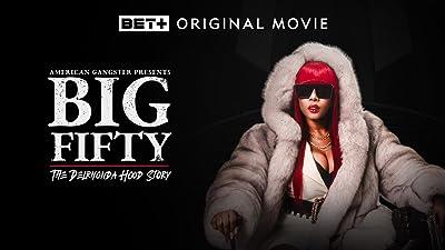 American Gangster Presents: Big Fifty - The DelRhonda Hood Story