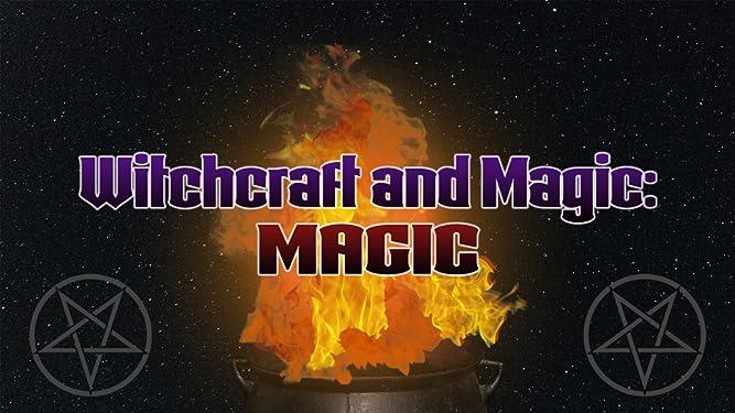 Witchcraft and Magic: Magic