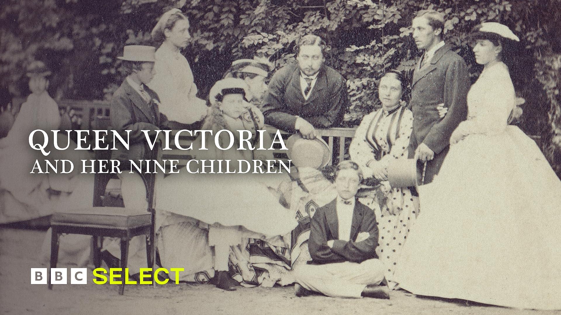 Queen Victoria and Her Nine Children