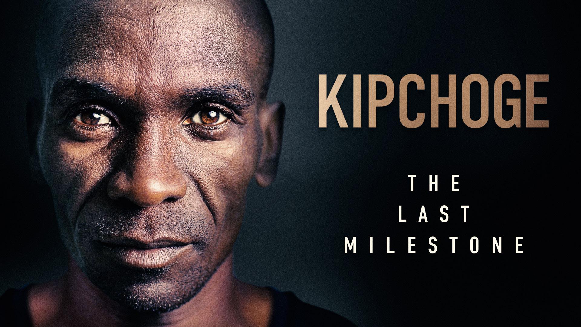 Kipchoge: The Last Milestone