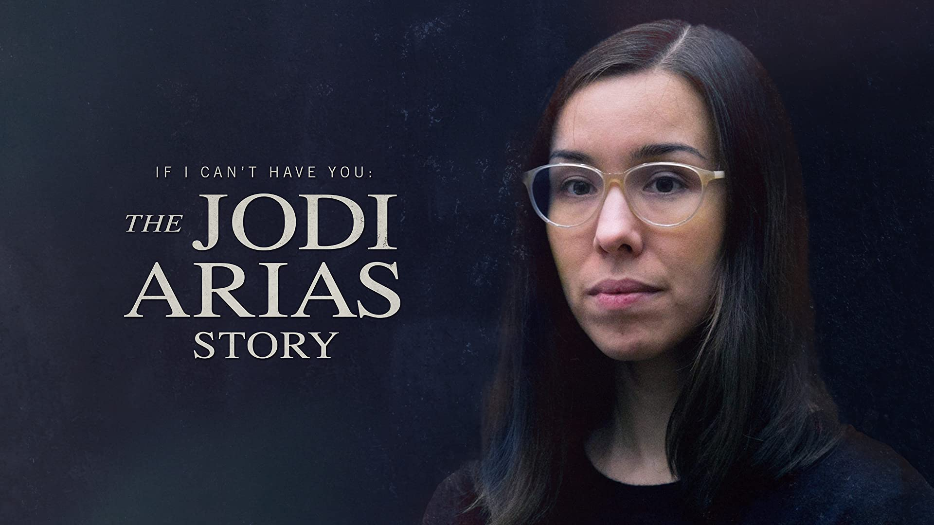 If I Can't Have You: The Jodi Arias Story - Season 1