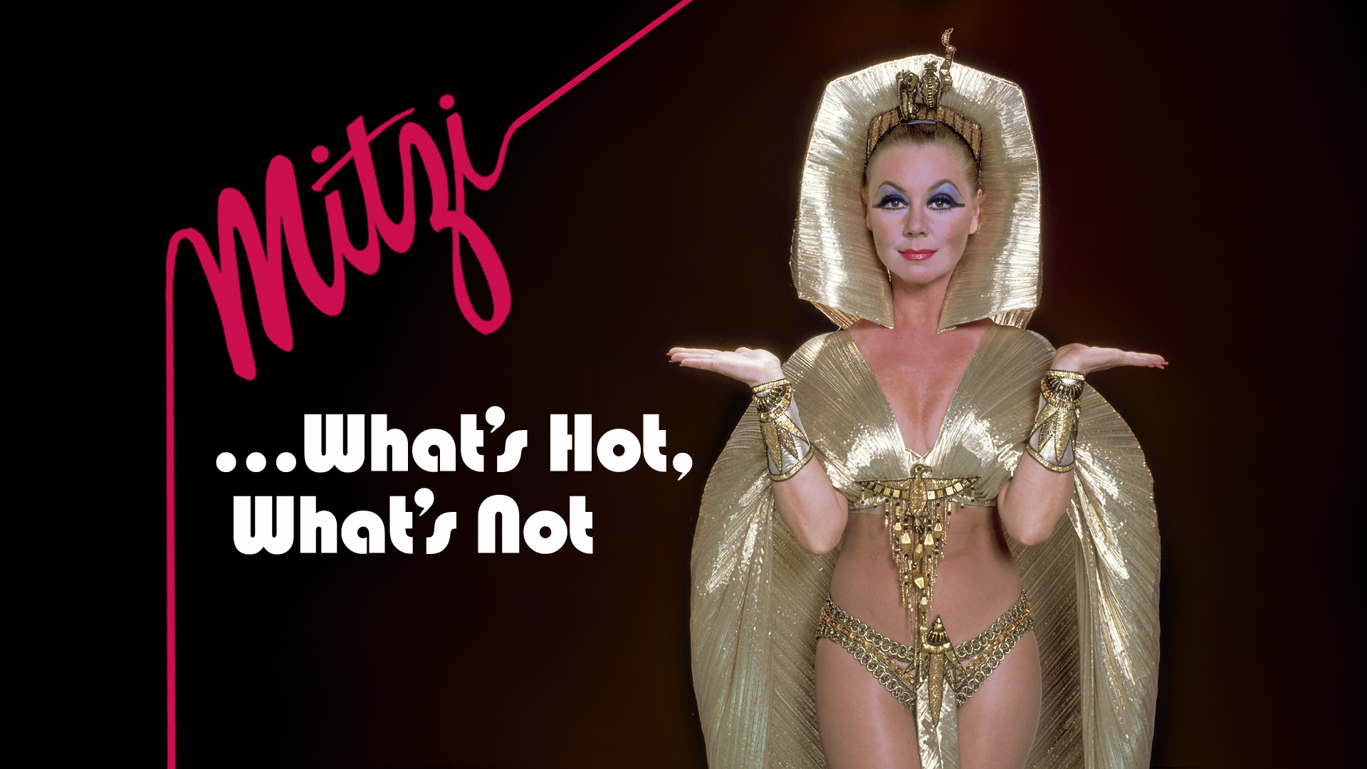 Mitzi... What's Hot, What's Not