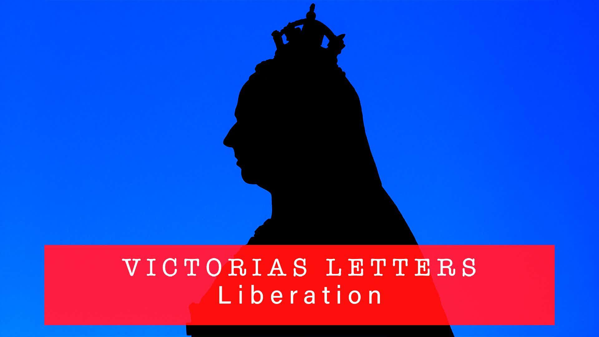 Victoria's Letters: Liberation