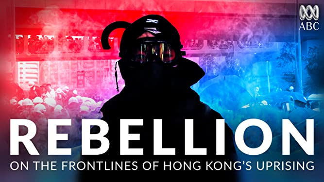 Rebellion: On the Frontlines of Hong Kong's Uprising