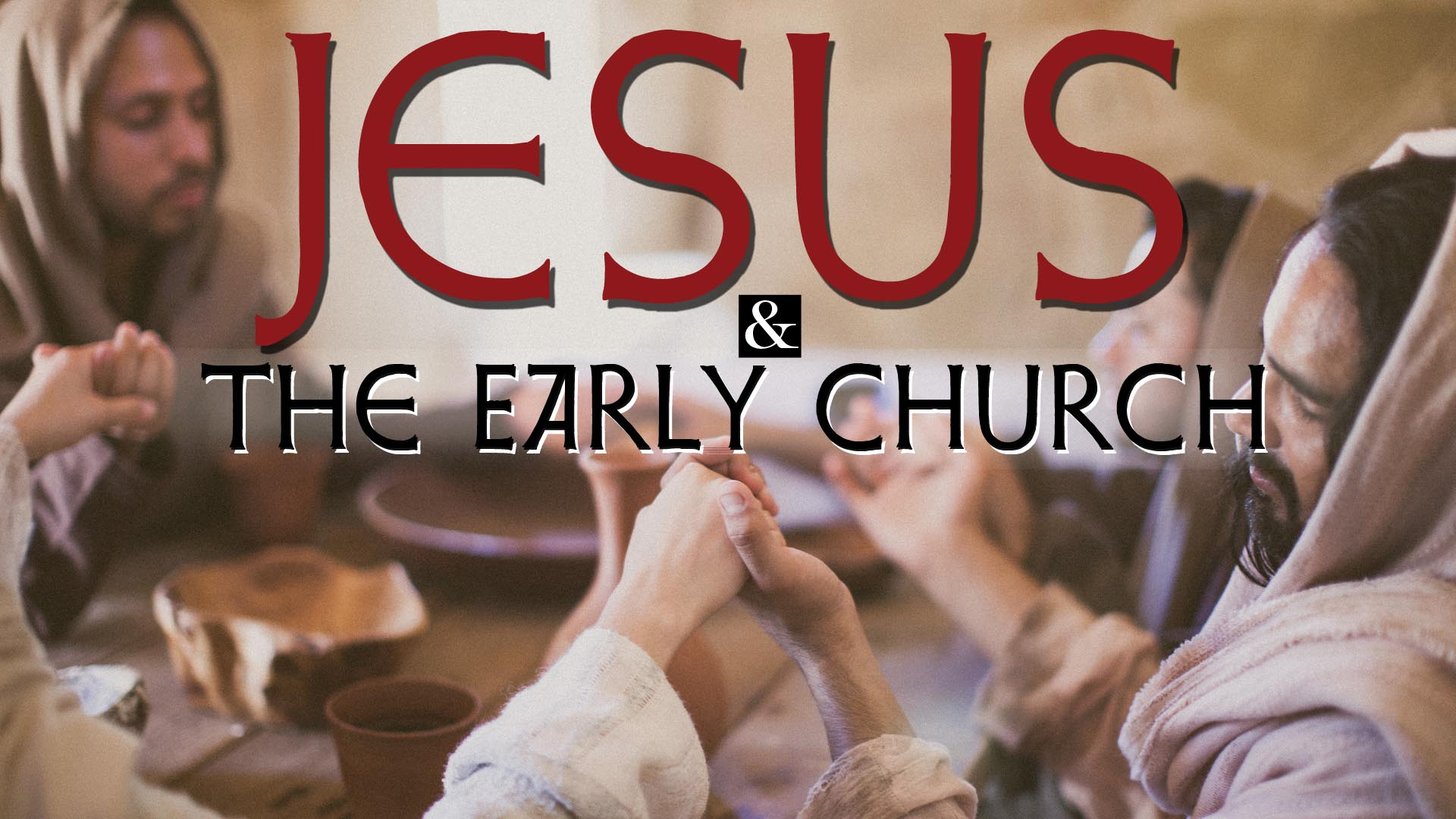 Jesus and the Early Church