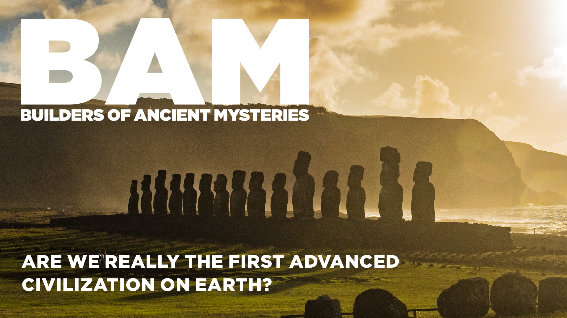 BAM Builders of the Ancient Mysteries