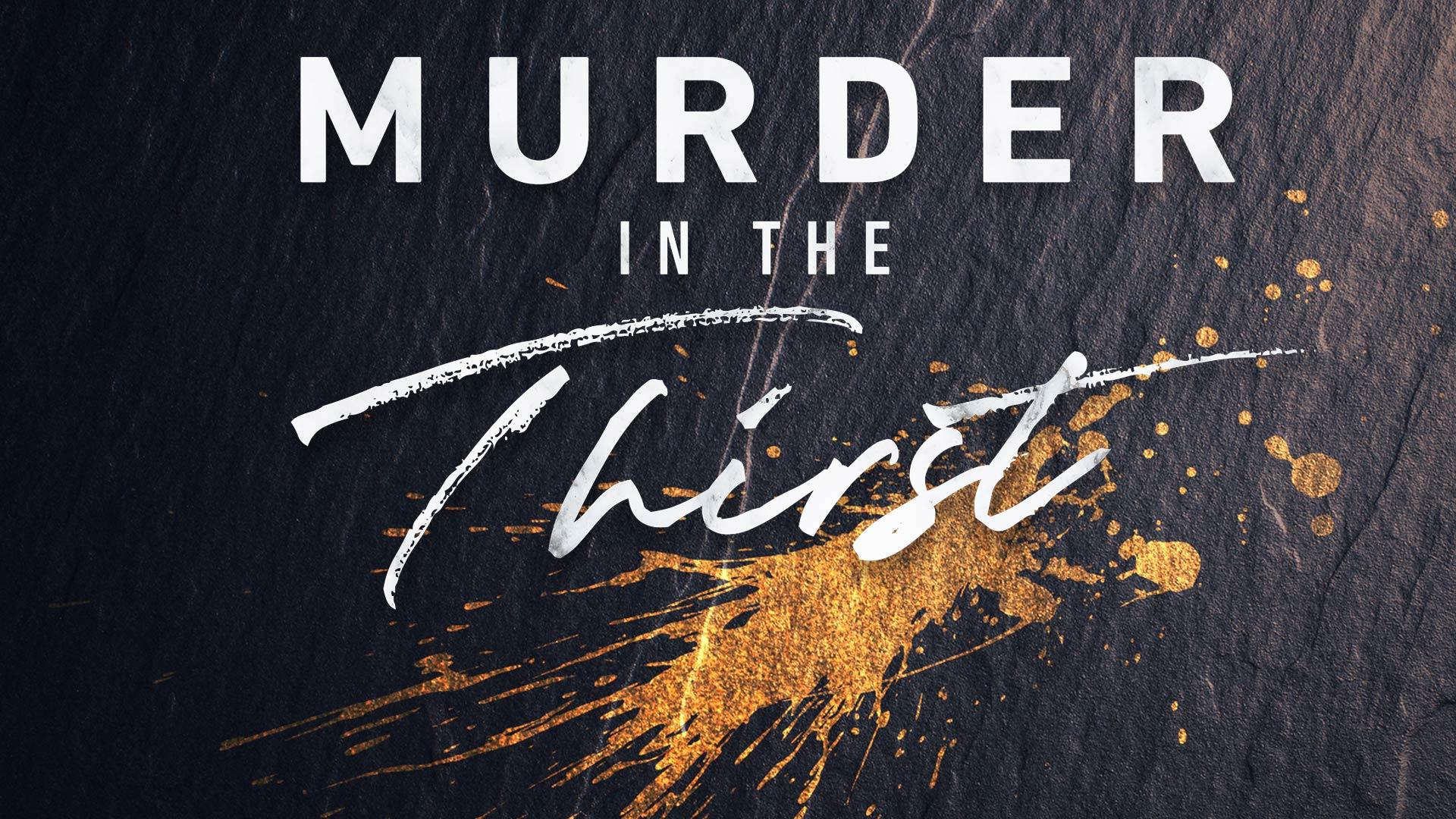Murder In The Thirst Season 1