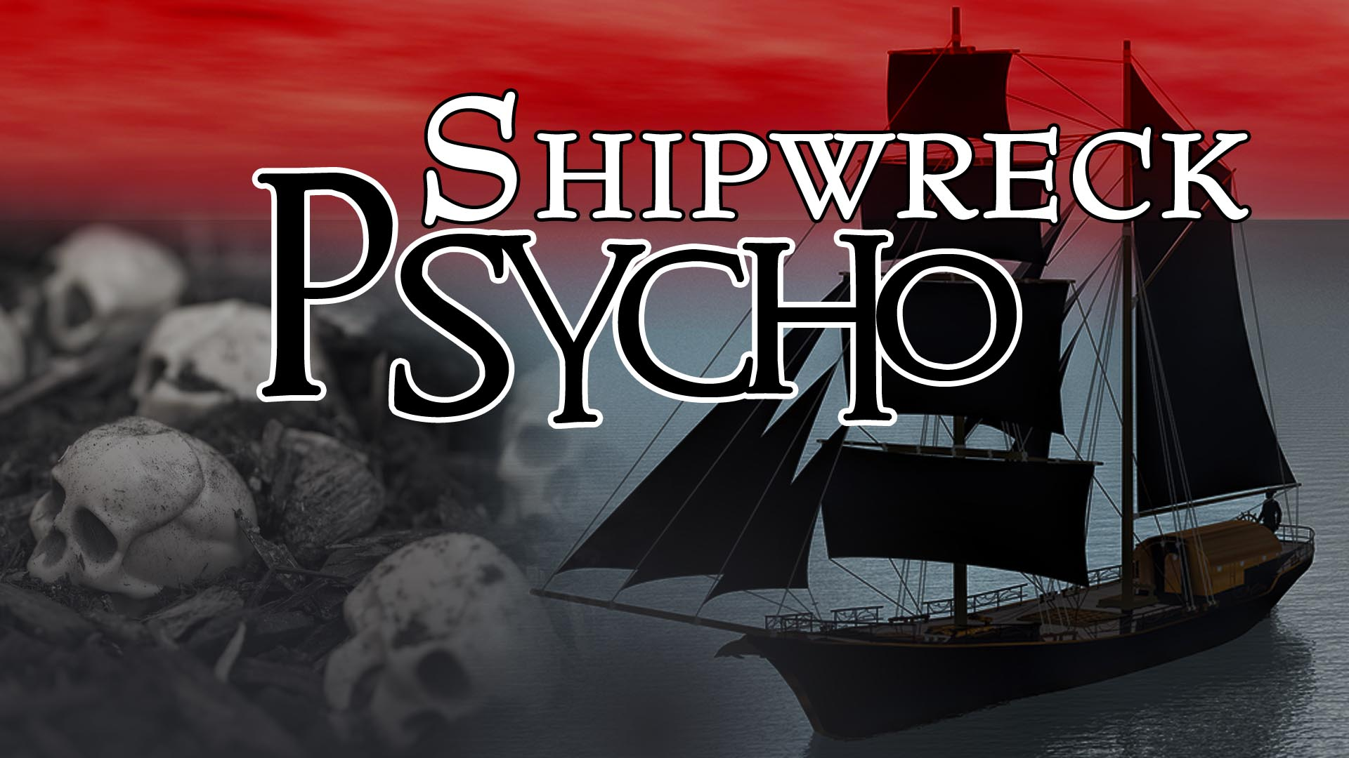 Shipwreck Psycho
