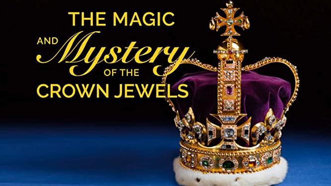 The Magic and Mystery of the Crown Jewels