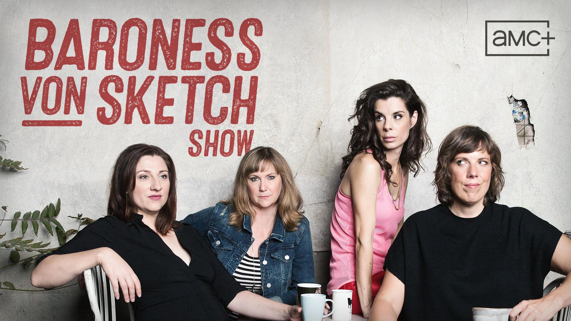Baroness Von Sketch Show Season 1