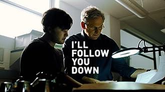 I'll Follow You Down