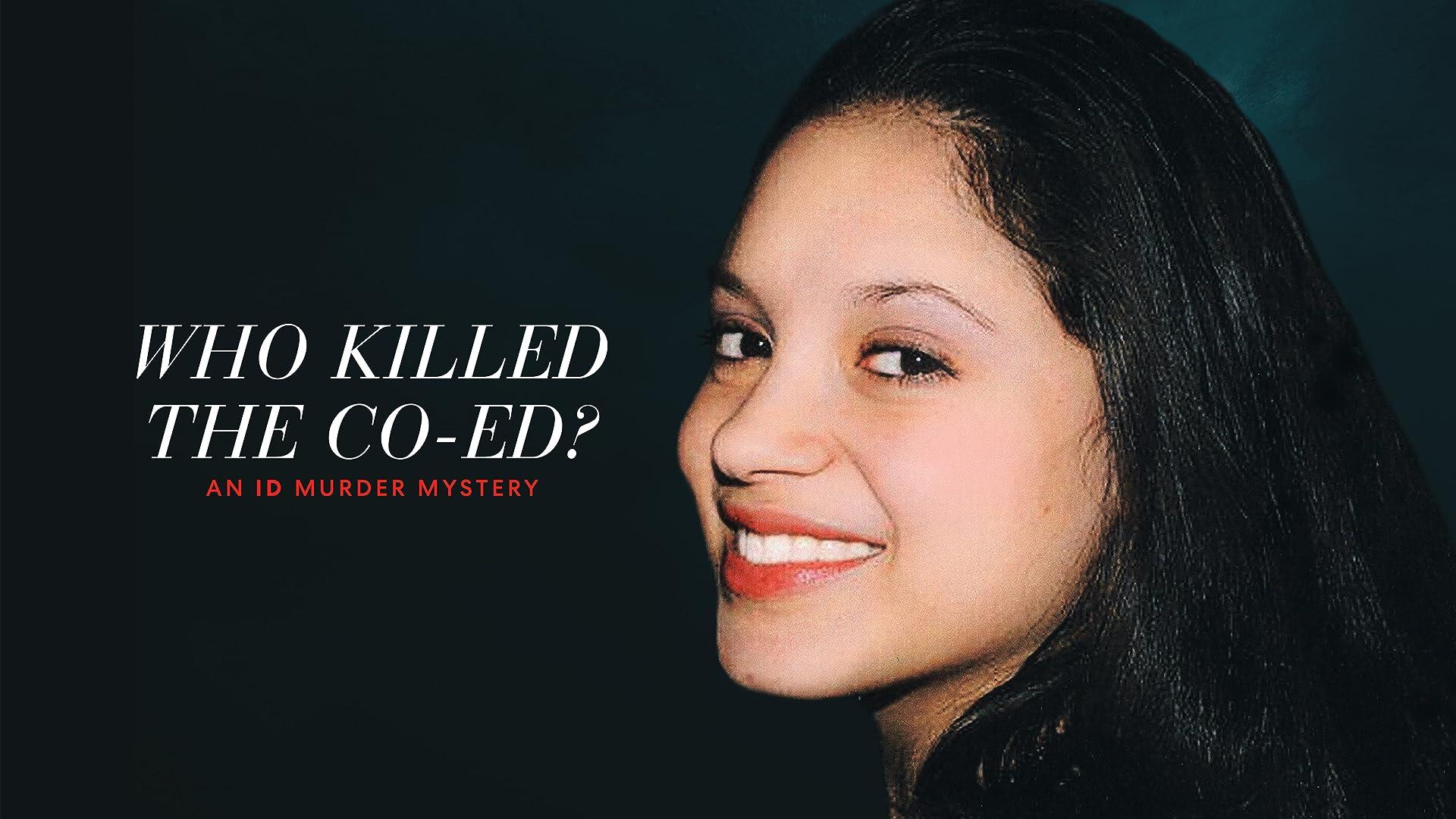 Who Killed the Co-Ed? An ID Murder Mystery - Season 1