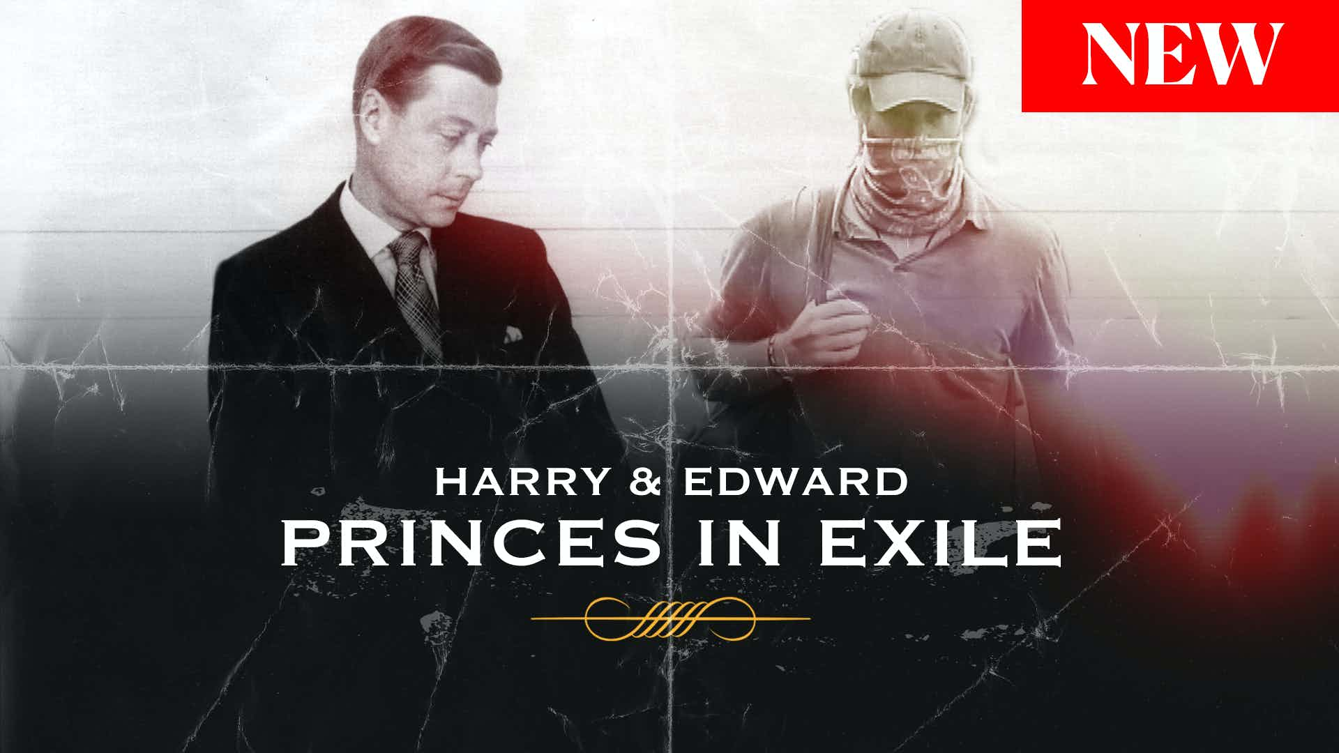 Harry and Edward: Princes in Exile