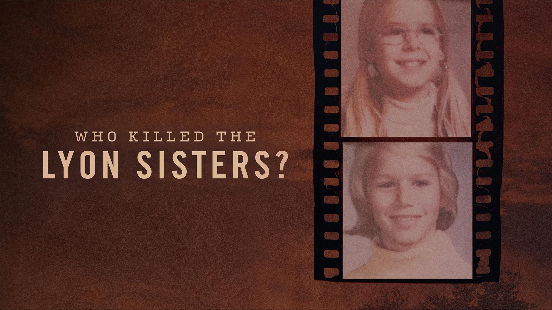 Who Killed the Lyon Sisters? - Season 1