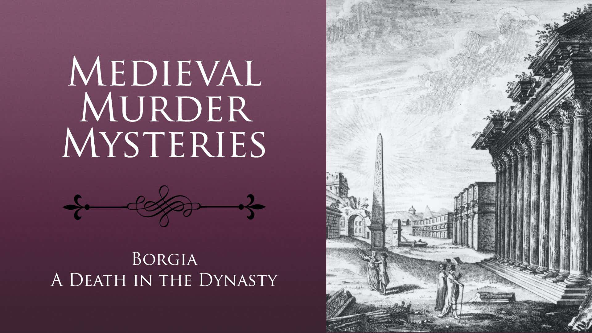 Medieval Murder Mysteries. A Death in the Dynasty