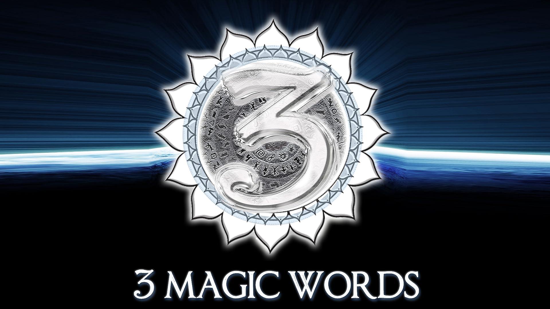 3 Magic Words