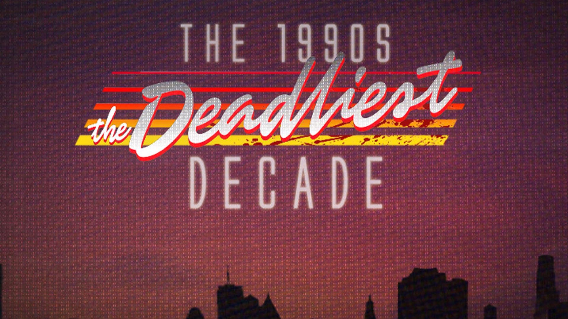 The 1990s: The Deadliest Decade - Season 1