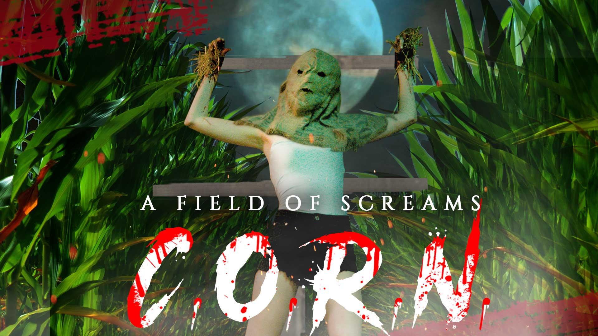 C.O.R.N: A Field of Screams