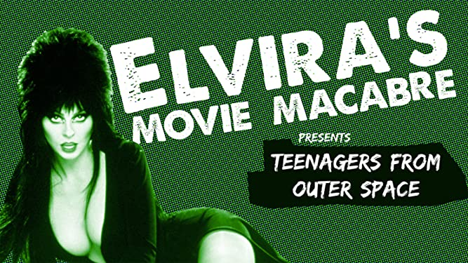 Elvira's Movie Macabre: Teenagers From Outer Space
