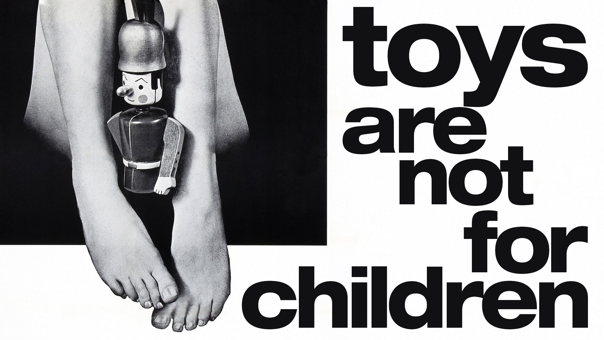 Toys Are Not For Children