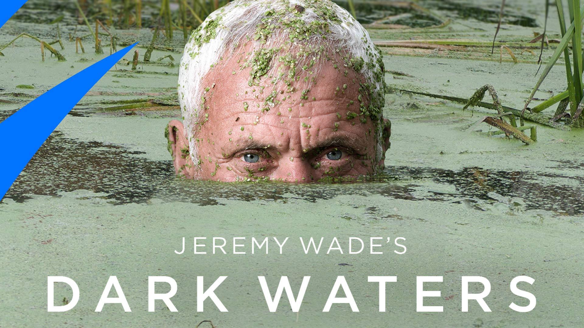 Jeremy Wade: Dark Waters Season 1