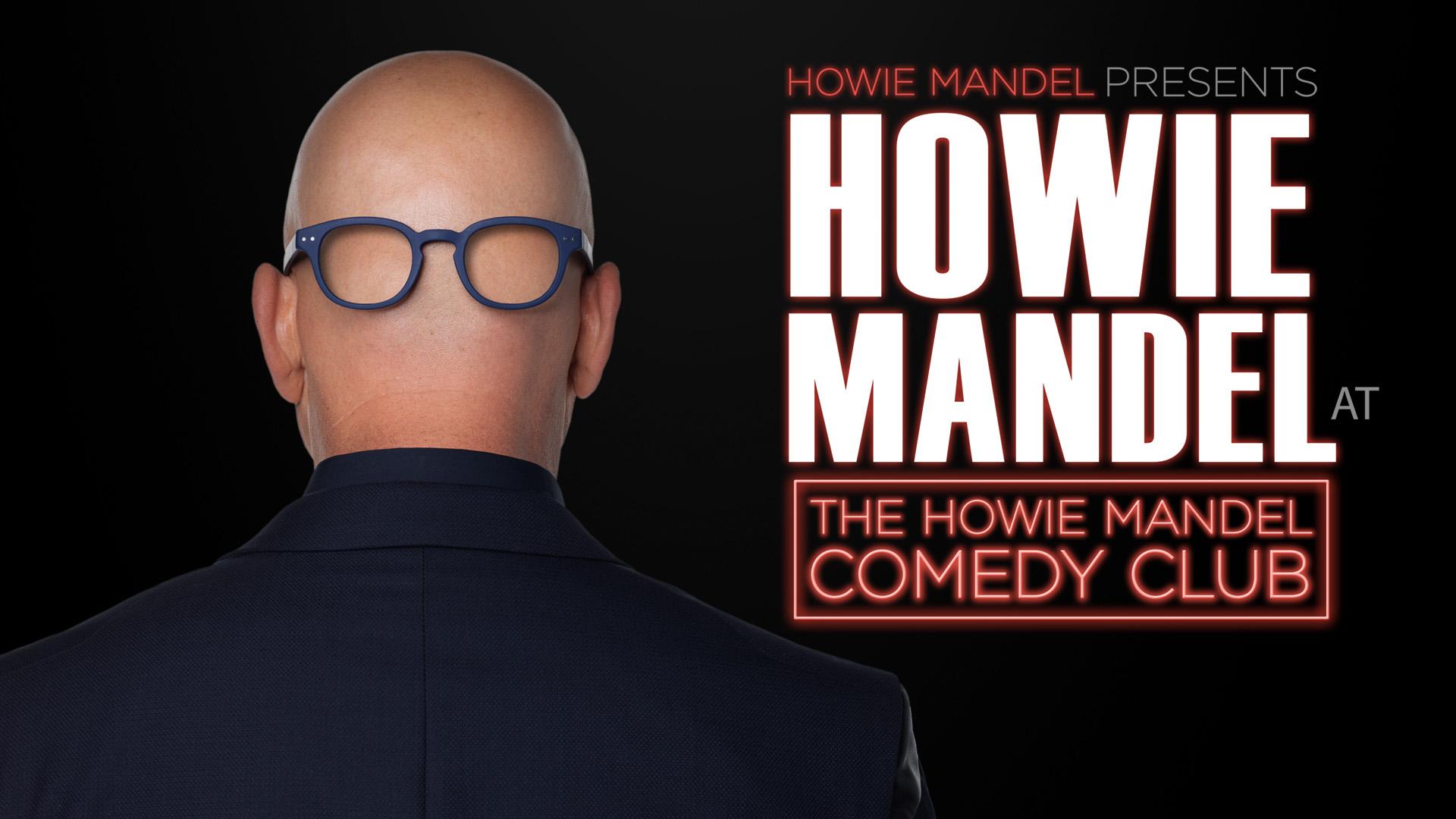 Howie Mandel Presents: Howie Mandel at the Howie Mandel Comedy Club