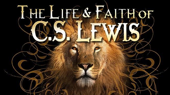 The Life and Faith of CS Lewis