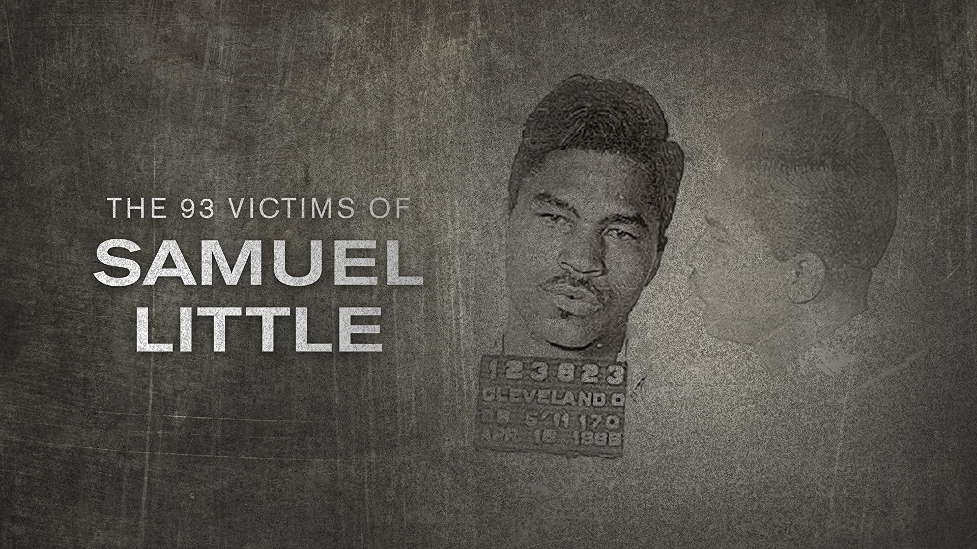 The 93 Victims of Samuel Little - Season 1