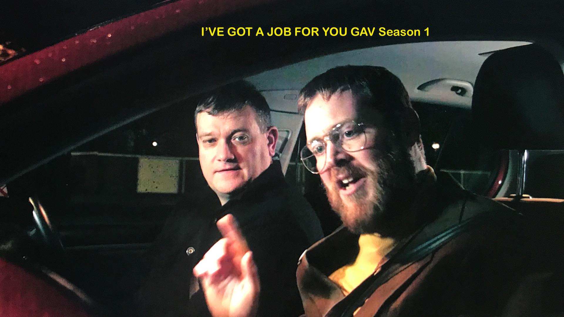 I've Got A Job For You Gav