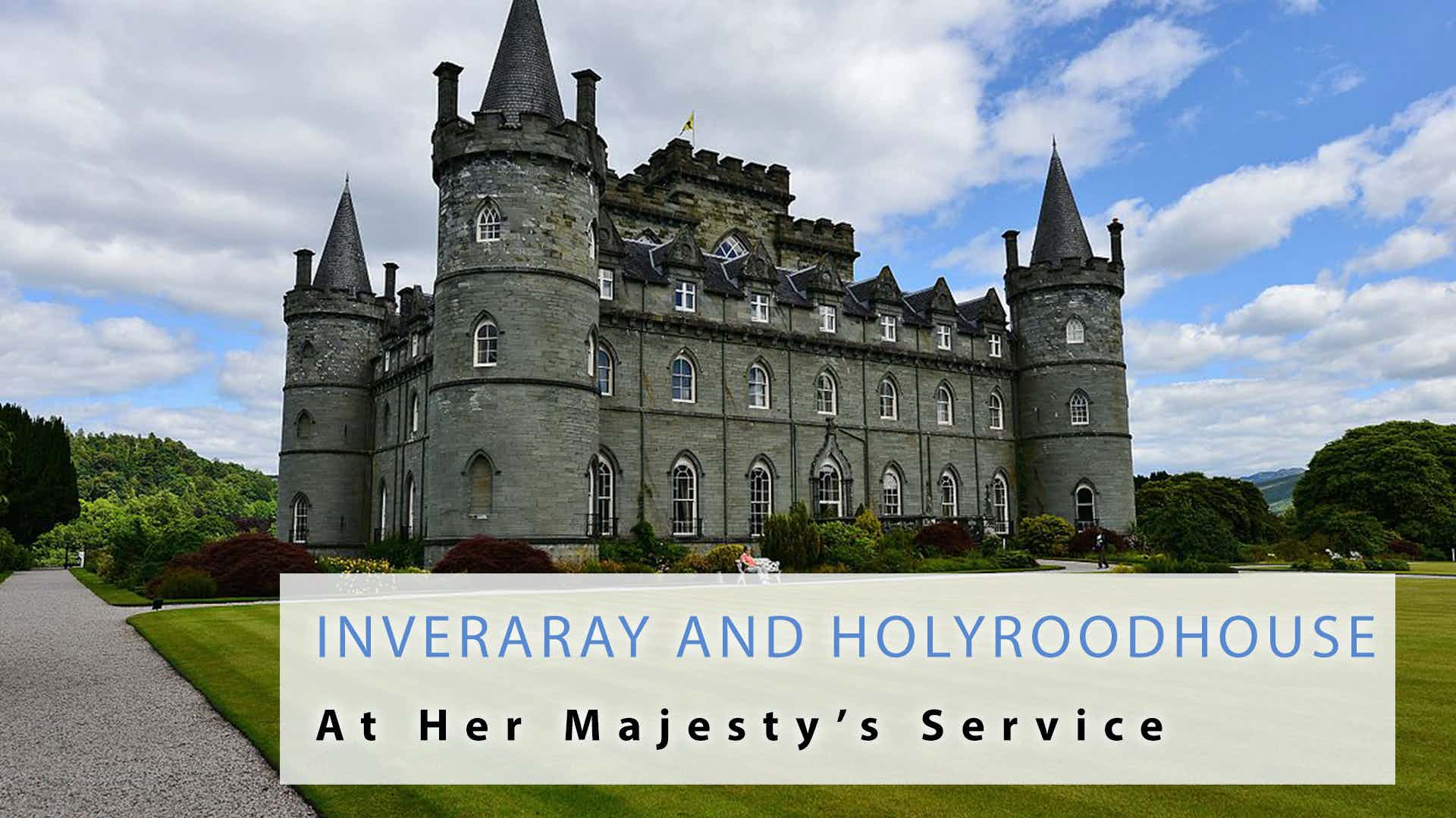 At Her Majesty's Service: Inveraray and Holyroodhouse Holyroodhouse