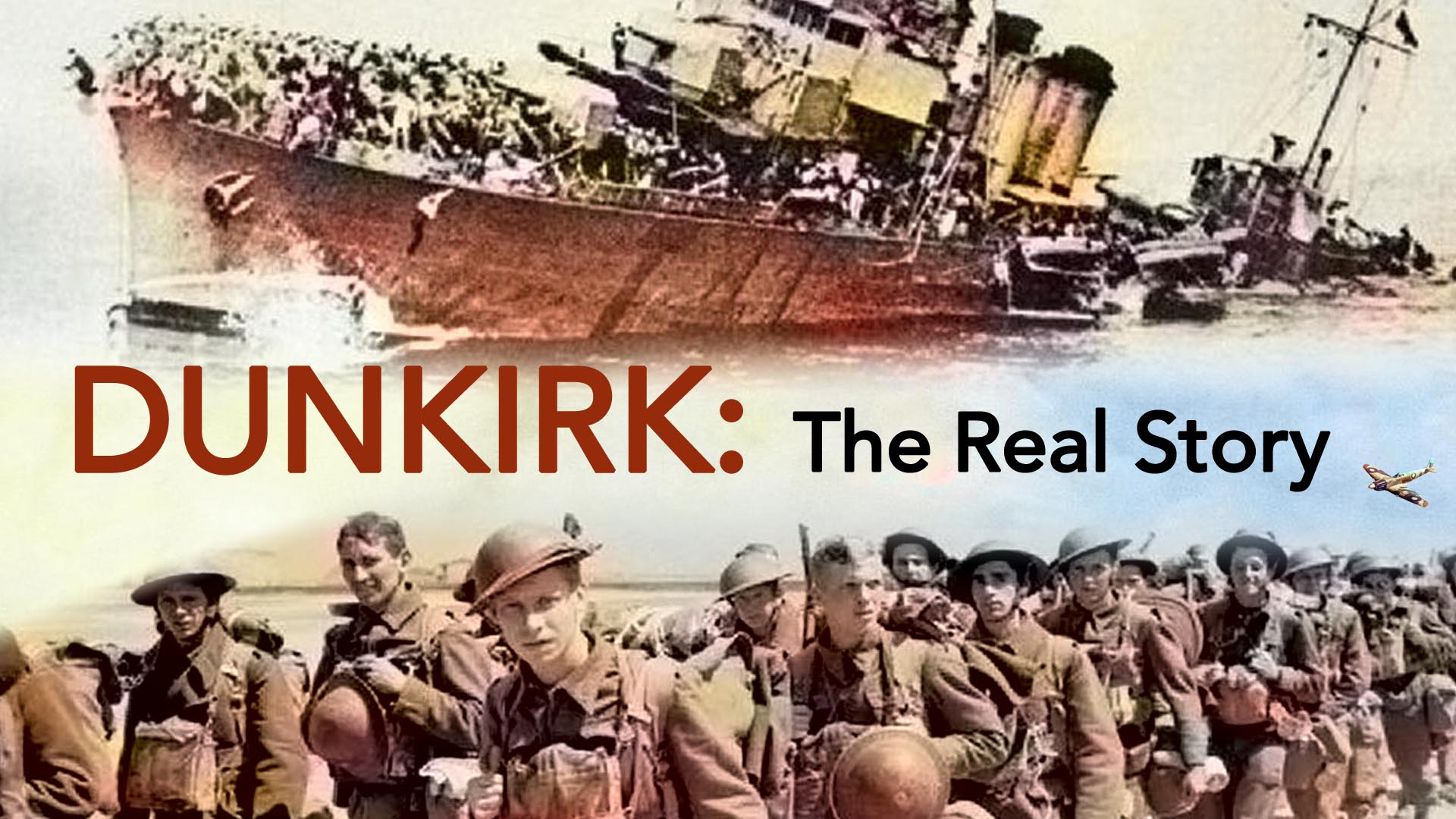 Dunkirk: The Real Story