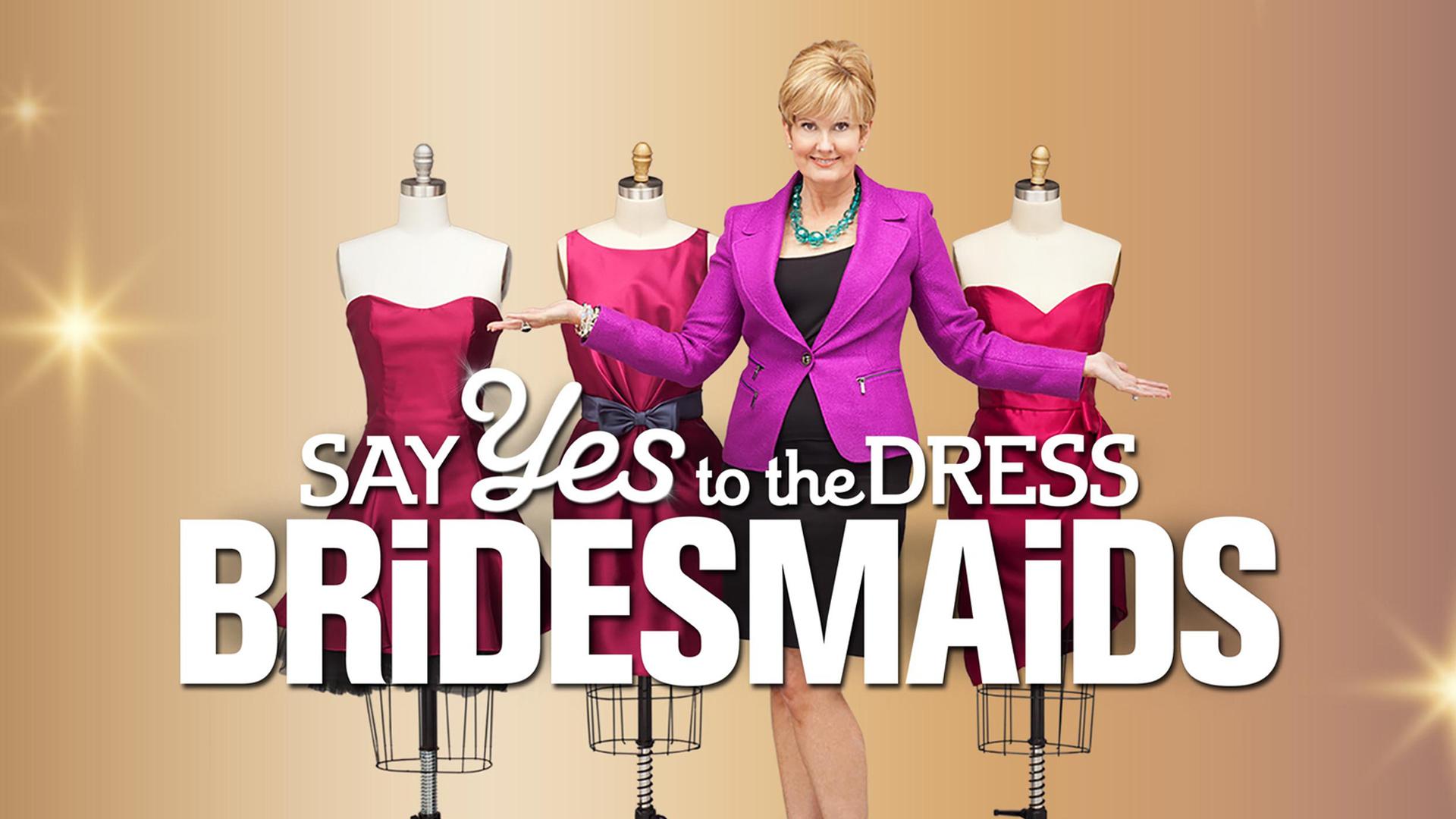 Say Yes to the Dress: Bridesmaids - Season 1