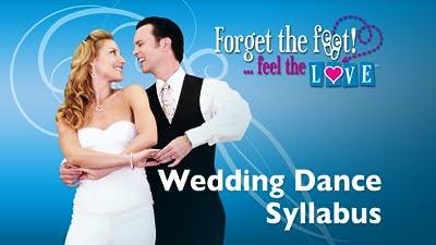 Forget the Feet Wedding Dance Syllabus