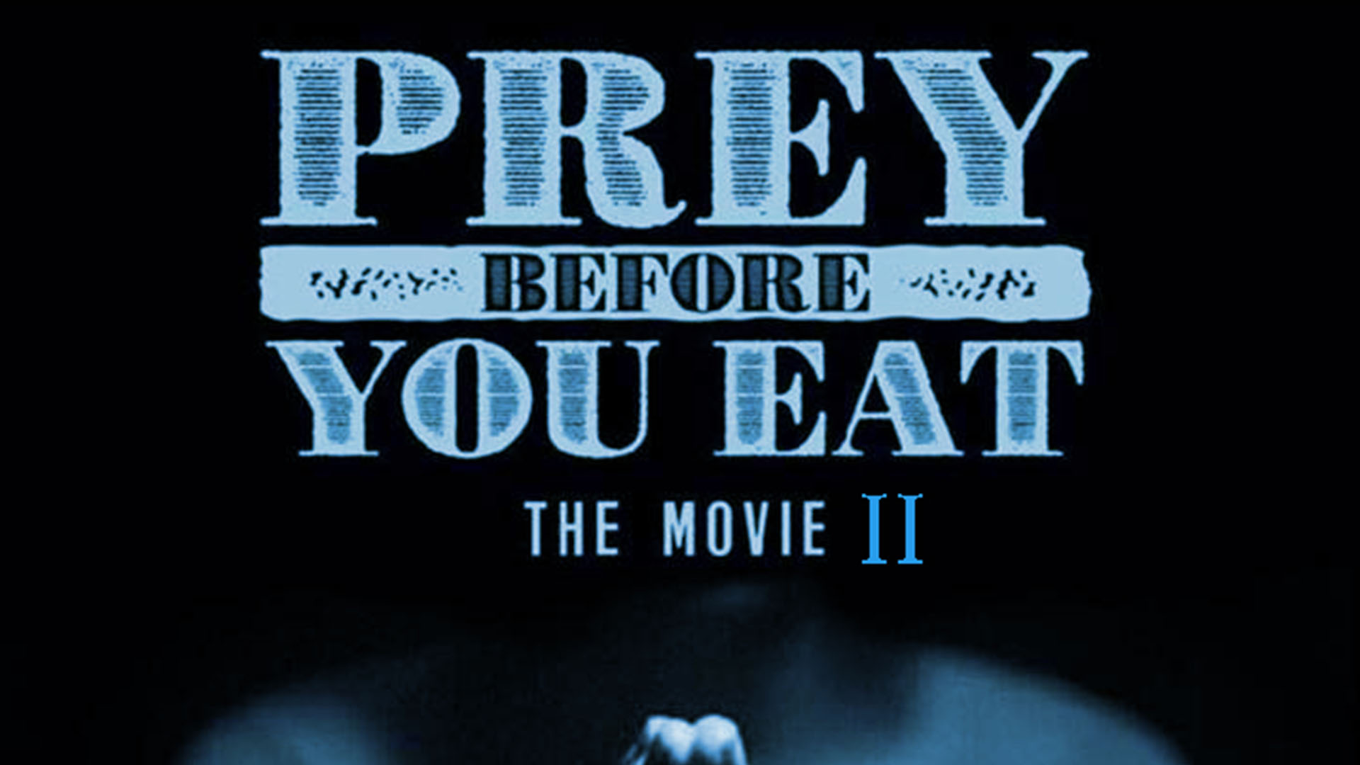 Prey Before You Eat 2