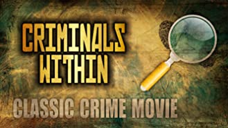 Criminals Within: Classic Crime Movie