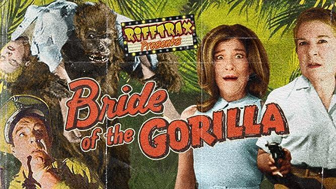 RiffTrax Presents: Bride of the Gorilla