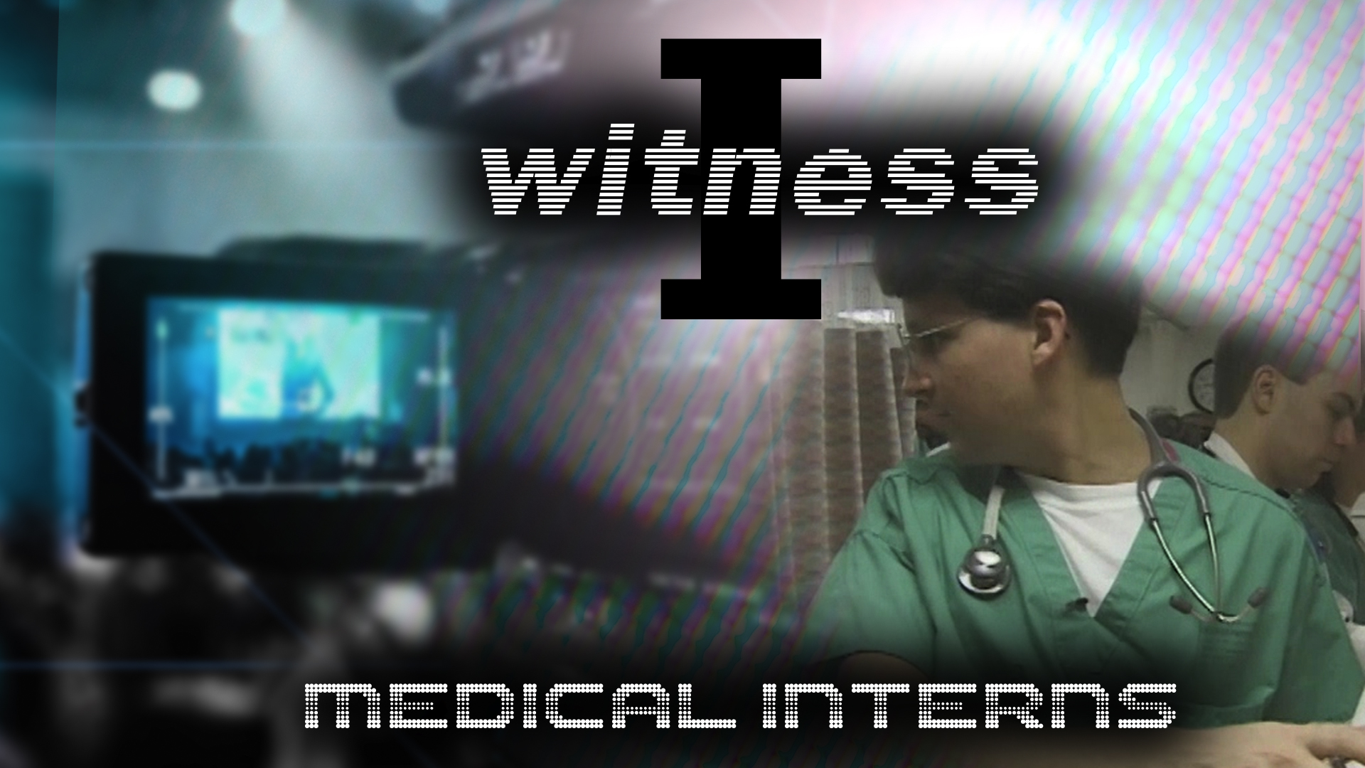 I Witness: Medical Interns