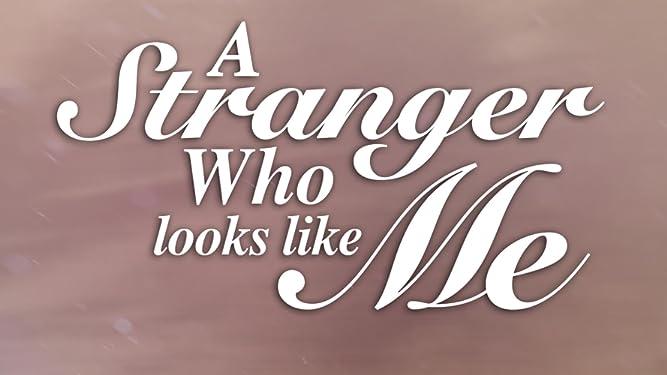 Stranger Who Looks Like Me