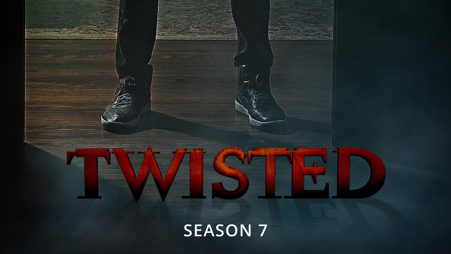 Twisted - Season 7