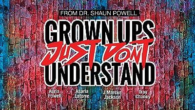 Grown Ups Just Don't Understand