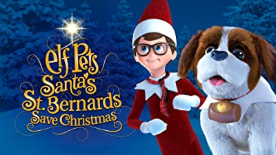 Elf on the Shelf: Elf Pets Santa's St. Bernards Save Christmas