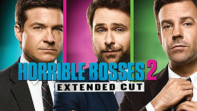 Horrible Bosses 2 (Extended Cut)