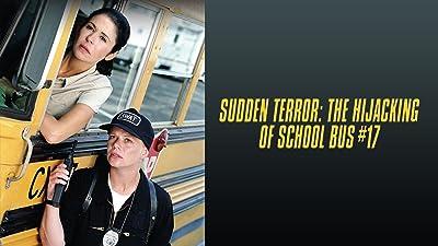 Sudden Terror: The Hijacking of Schoolbus 17