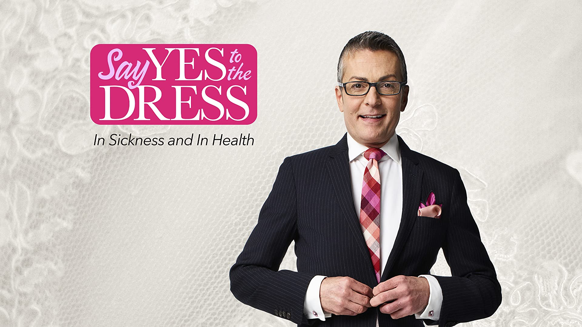 Say Yes to the Dress: In Sickness and In Health - Season 1