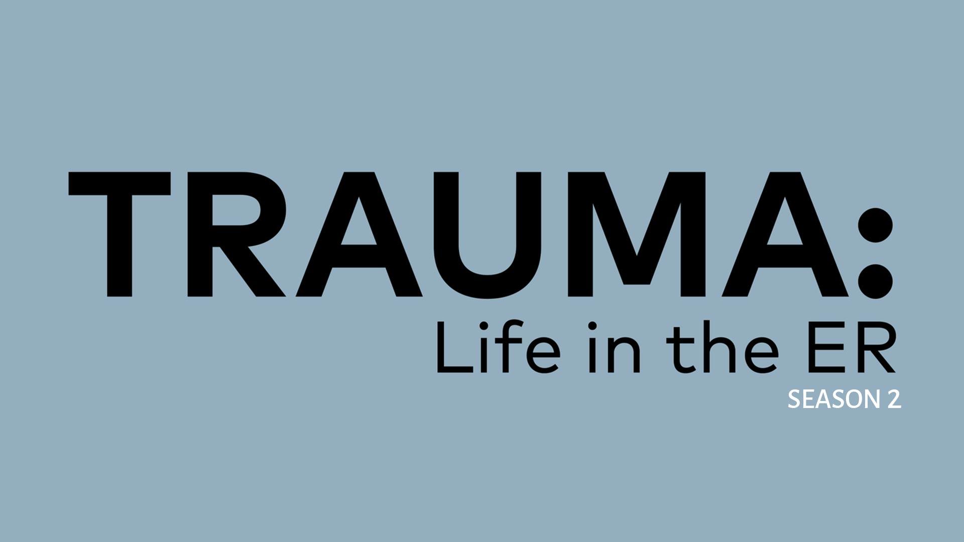 Trauma: Life in the ER - Season 2