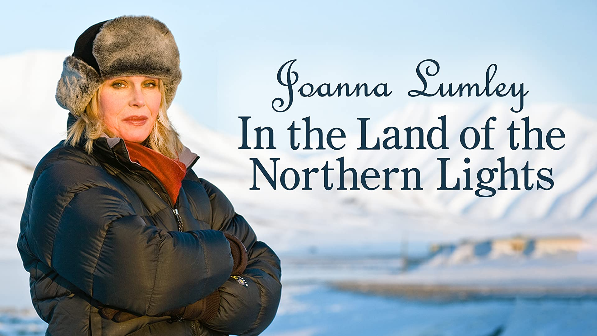 Joanna Lumley in the Land of the Northern Lights - Series 1