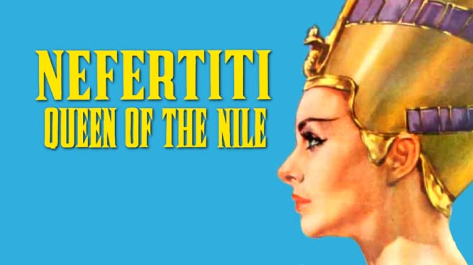 Nefertiti Queen of the Nile