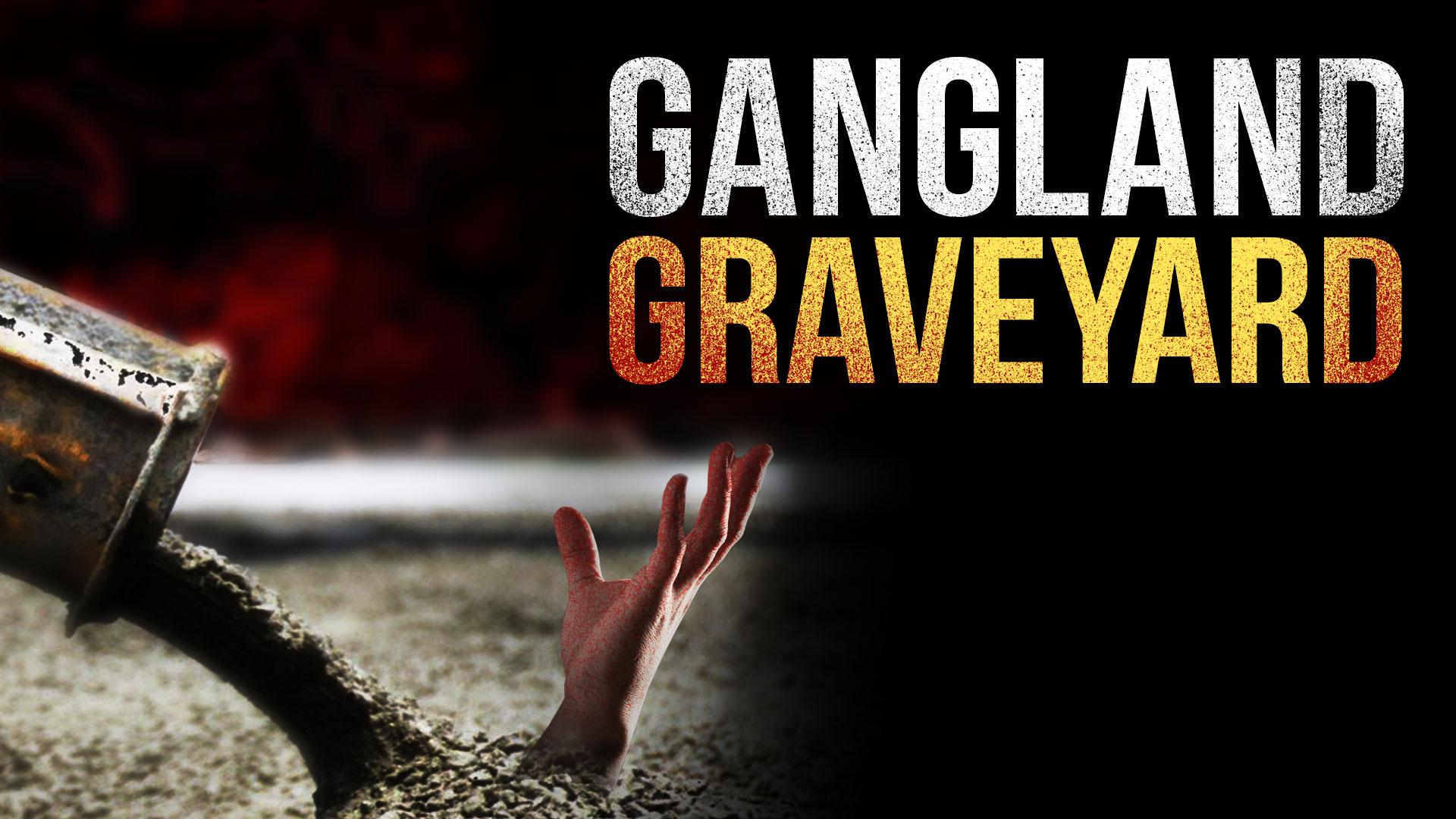 Gangland Graveyard