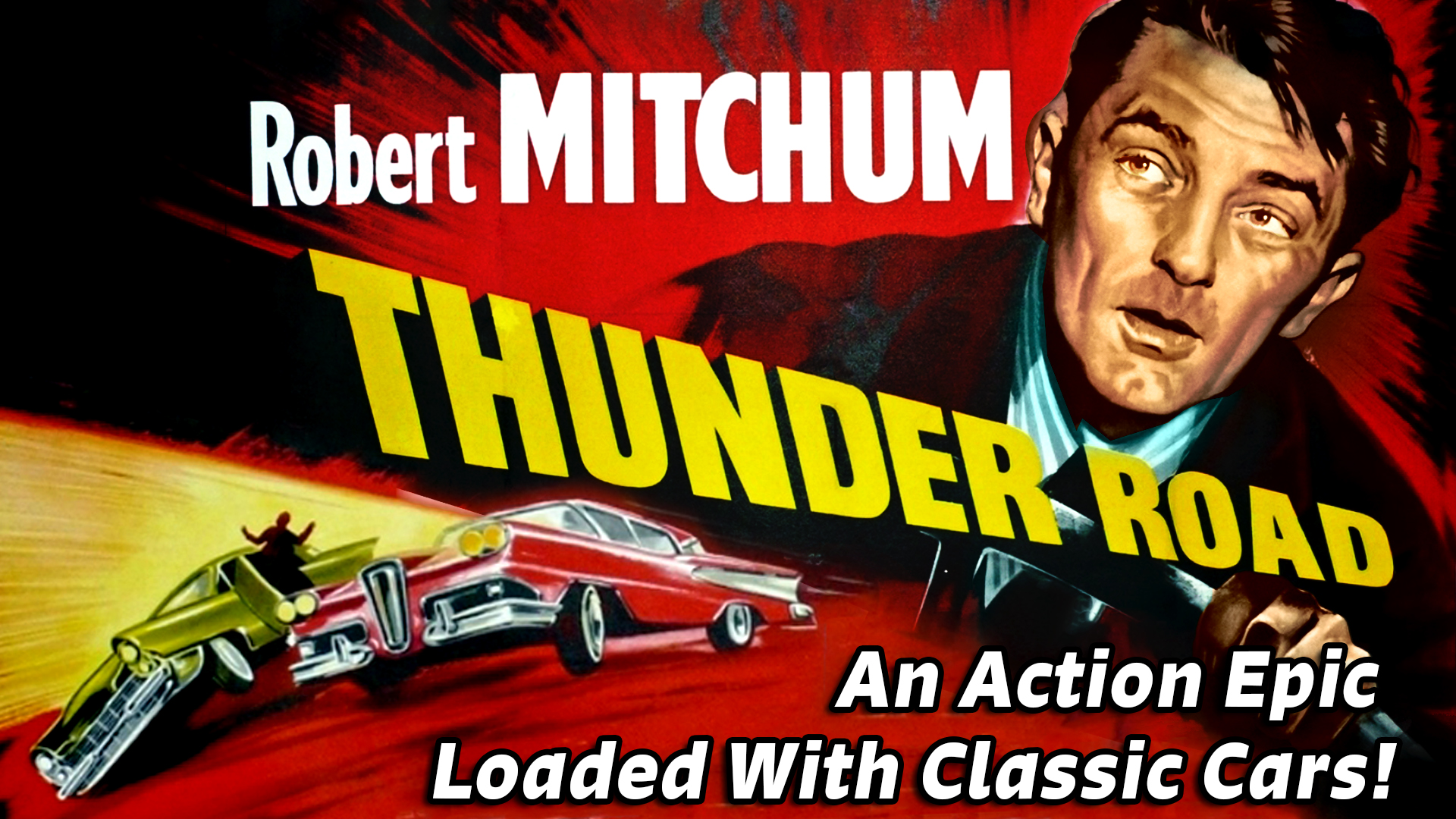 """Robert Mitchum in """"Thunder Road"""" - An Action Epic Loaded With Classic Cars!"""